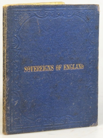 Sovereigns of England in Succession. By M.A.P. ENGLAND.