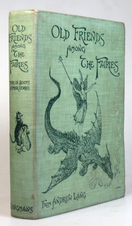 Old Friends Among the Fairies. Puss in Boots and Other Stories Chosen from the Fairy Books Edited by. Andrew LANG.
