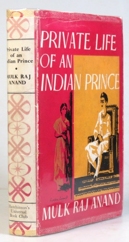 Private Life of an Indian Prince. A Novel by. Mulk Raj ANAND.