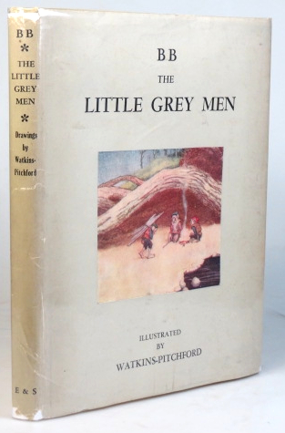 The Little Grey Men. A story for the young in heart. Illustrated by Denys Watkins-Pitchford. 'BB', Denys WATKINS-PITCHFORD.