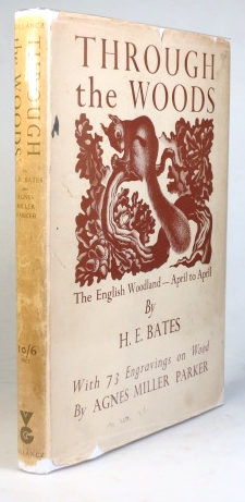 Through the Woods. The English Woodland - April to April. With... Engravings on Wood by Agnes Miller Parker. Agnes Miller PARKER, H. E. BATES.