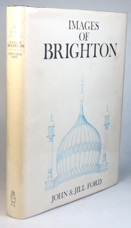 Images of Brighton. John and Jill SUSSEX: FORD.