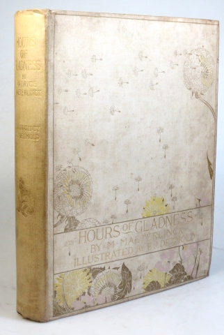 Hours of Gladness. Translated by A. Teixeira de Mattos. Illustrated by E.J. Detmold. DETMOLD, M. MAETERLINCK.
