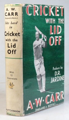 Cricket with the Lid Off. Preface by D.R. Jardine. A. W. CARR.