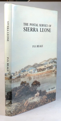 The Postal Service of Sierra Leone. Its History, Stamps and Stationery until 1961. P. O. BEALE.