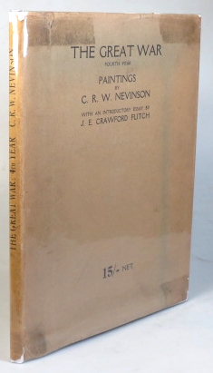 The Great War. Fourth Year. With an Introductory Essay by J.E. Crawford Fitch. C. R. W. NEVINSON.