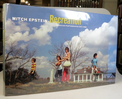 Recreation. American Photographs 1973-1988. Mitch EPSTEIN.