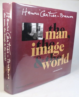 Henri Cartier-Bresson: The Man, The Image and the World. A Retrospective. CARTIER-BRESSON, Philippe ARBAÏZAR, Jean, LEYMARIE, Jean-Noël, JEANNENEY, Peter, GALASSI, Robert, DELPIRE, CLaude, COOKMAN, John, CLAIR, Serge TOUBIANA.