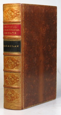 Critical and Historical Essays, Contributed to 'The Edinburgh Review'. Lord MACAULAY.