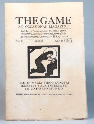 The Game. An Occasional Magazine. Vol. II. No. 3. Advent 1918. SAINT DOMINIC'S PRESS.