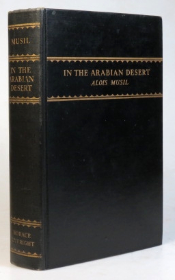 In the Arabian Desert. Arranged for publication by Katharine McGiffert Wright. Alois MUSIL.
