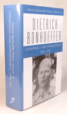 Conspiracy and Imprisonment. 1940-1945. Translated from the German Edition Edited by Jørgen Glenthøj, Ulrich Kabitz, and Wolf Krötke. English Edition Edited by Mark S. Brocker. Translated by Lisa E. Dahill. Supplementary material Transcribed by Douglas W. Stott. Dietrich BONHOEFFER.