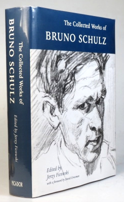 The Collected Works of... Edited by Jerzy Ficowski. Bruno SCHULZ.