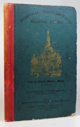 Personal Recollections of British Burma and its Church Mission Work in 1878-79. The Right Rev. J. H. TITCOMB.