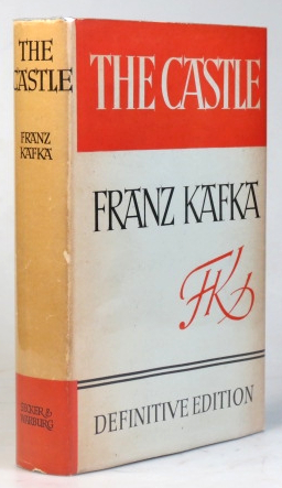 The Castle. Definitive edition. Translated from the German by Willa and Edwin Muir with additional material translated by Eithne Wilkins and Ernst Kaiser. Franz KAFKA.