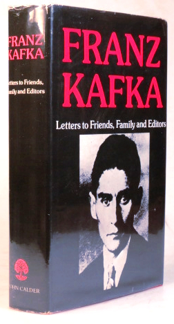 Letters to Friends, Family, and Editors. Translated by Richard and Clara Winston. Franz KAFKA.