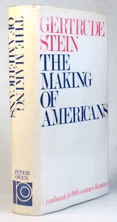 The Making of Americans. Being a history of a family's progress. Gertrude STEIN.