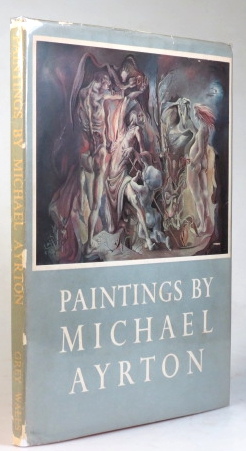 Paintings by Michael Ayrton. (Introduction by James Laver). Michael AYRTON.