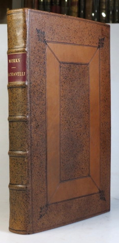 The Works of the Famous Nicholas Machiavel, Citizen and Secretary of Florence. Written Originally in Italian, and from thence Newly and Faithfully Translated into English. Nicolas MACHIAVELLI.