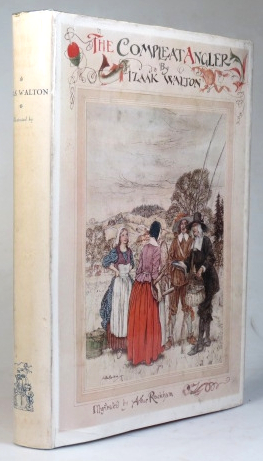 The Compleat Angler. Or, the Contemplative Man's Recreations... Illustrated by Arthur Rackham. Arthur RACKHAM, Izaak WALTON.