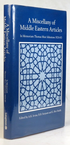 A Miscellany of Middle Eastern Articles. In Memoriam Thomas Muir Johnstone, 1924-83. Professor of Arabic in the University of London, 1970-82. A. K. IRVINE, R. B. SERJEANT, G. Rex SMITH.