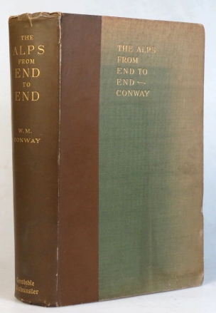 The Alps From End to End. With... Illustrations by A.D. M'Cormack. Sir William Martin CONWAY.