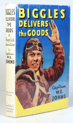 Biggles Delivers the Goods. A 'Biggles Squadron' story. Pictures by Stead. Captain W. E. JOHNS.