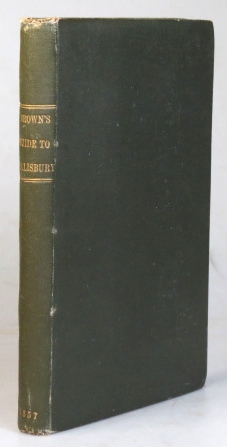 Brown's Stranger's Handbook and Illustrated Guide to the City of Salisbury; Or, An Account, Historical and Descriptive, of the objects of interest in Salisbury & its neighbourhood. J. B. MOORE.