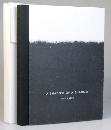 A Shadow of a Shadow. Paul BARRY.
