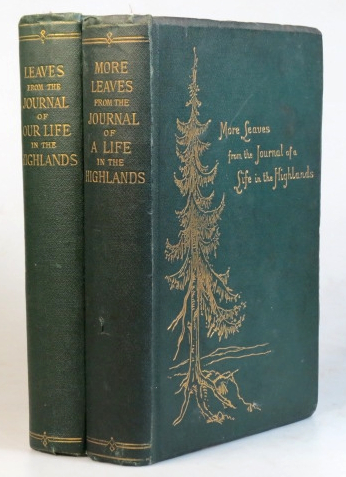 Leaves from the Journal of our Life in the Highlands, from 1848 to 1861. [with] More Leaves from the Journal of a Life in the Highlands, from 1862 to 1882. Queen VICTORIA.