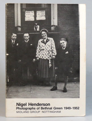 Photographs of Bethnal Green 1949-1952. Nigel HENDERSON.