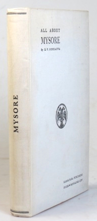 All About Mysore. A Comprehensive Handbook Up-to-Date & Illustrated. D. V. GUNDAPPA.
