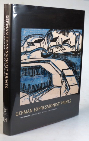 German Expressionist Prints. The Marcia and Granvil Specks Collection. Stephanie D'ALESSANDRO, Kristin, MAKHOLM, Sarah B., KIRK, Rheinhold, HELLER, David, GORDON, James, DEYOUNG, Gretchen L. WAGNER.