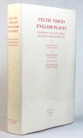 Celtic Voices English Places. Studies of the Celtic Impact on Place-Names in England by... with a Contribution by David Horovitz. Richard COATES, Andrew BREEZE.