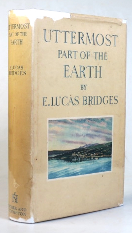 Uttermost Part of the Earth. E. Lucas BRIDGES.