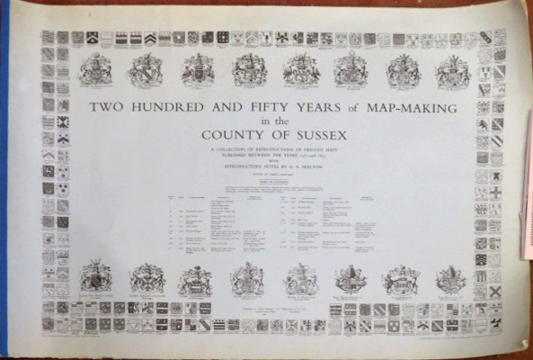 Two Hundred and Fifty Years of Map-Making in the County of Sussex. A Collection of Reproductions of Printed Maps Published between the years 1575 and 1825 with Introductory Notes by R.A. Skelton. Harry MARGARY.