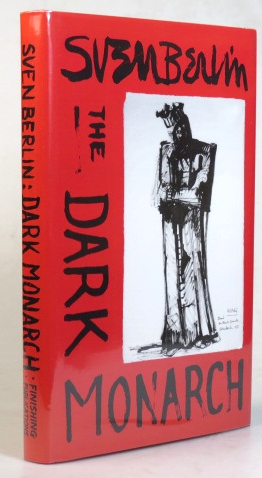 The Dark Monarch. A Portrait from Within. Sven BERLIN.