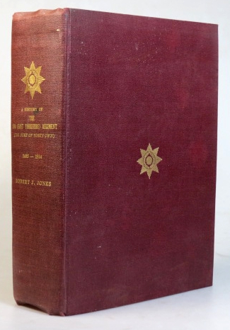 A History of The 15th (East Yorkshire) Regiment. (The Duke of York's Own). 1685 to 1914. Robert J. JONES.