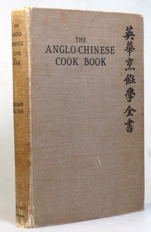 The Anglo-Chinese Cook Book. Mrs. R. CALDER-MARSHALL, Mrs. P. L. BRYANT.
