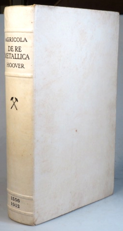 De Re Metallica. Translated from the First Latin Edition of 1556 with Biographical Introduction, Annotations and Appendices upon the Development of Mining Methods, Metallurgical Processes, Geology, Mineralogy & Mining Law from the earliest times to the 16th Century, by Herbert Clark Hoover and Lou Henry Hoover. Georgius AGRICOLA.