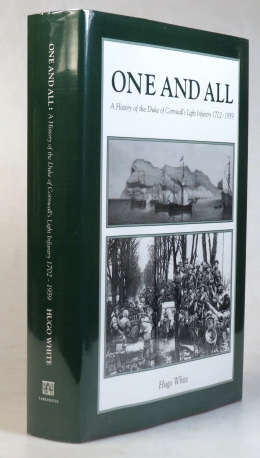 One and All. A History of The Duke of Cornwall's Light Infantry. Hugo WHITE.