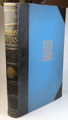 The Citizen's Atlas of the World. ATLAS, John BARTHOLOMEW.