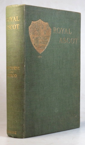 Royal Ascot. Its History and Associations. George James CAWTHORNE.
