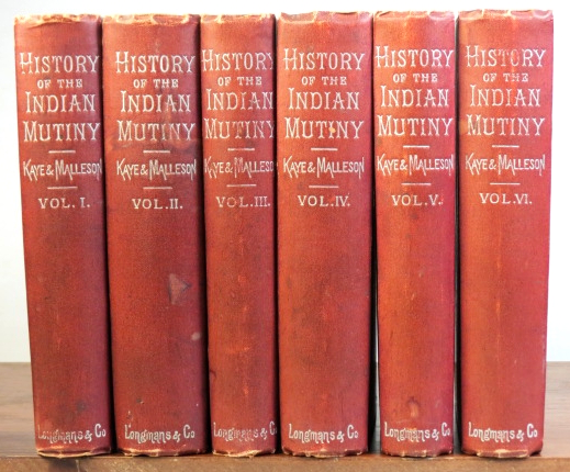 Kaye and Malleson's History of the Indian Mutiny of 1857-8. Edited by Colonel Malleson. New Edition. Sir John KAYE, Colonel G. B. MALLESON.