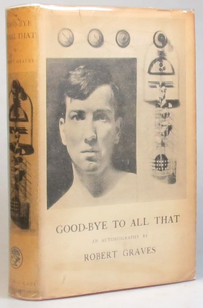 Good-Bye to All That. An Autobiography. Robert GRAVES.