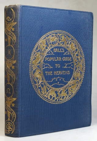A Popular Guide to the Heavens... with Explanatory Text & Index. Sir Robert Stawell BALL.