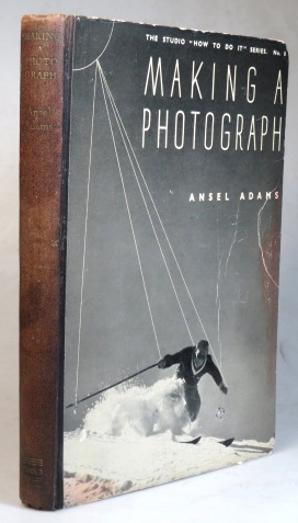 Making a Photograph. An Introduction to Photography by... Illustrated by the Author. (Foreword by Edward Weston). Ansel ADAMS.