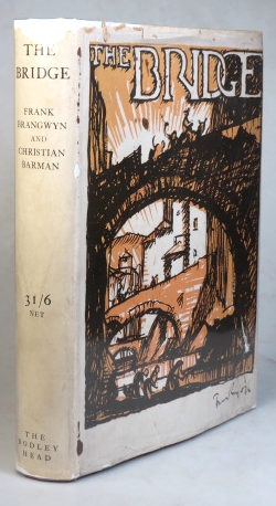 The Bridge. A Chapter in the History of Building. Illustrated by Frank Brangwyn and written by. BRANGWYN, Christian BARMAN.