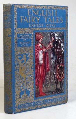 English Fairy Tales. With coloured illustrations by Herbert Cole and R. Anning Bell. Ernest RHYS, Grace.