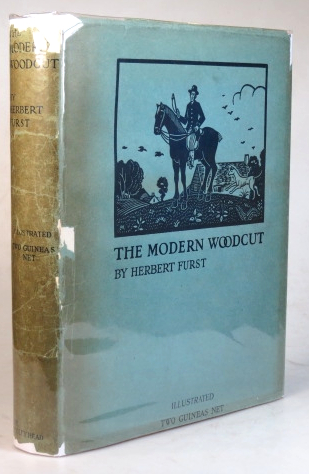 The Modern Woodcut. A study of the evolution of the craft... with a chapter on the practice of Xylography by W. Thomas Smith. Herbert FURST.
